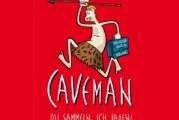 """""""Du sammeln, ich jagen!"""": Theater """"Caveman"""" im Wirkhof Strücken"""