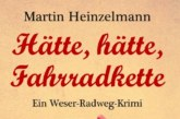 """Buchtipp: """"Hätte, hätte, Fahrradkette"""" – Weser-Radweg-Krimi von Martin Heinzelmann"""